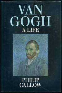 Van Gogh: A Life by Philip Callow - Hardcover - 1990 - from Lazy Letters Books (SKU: 16004)