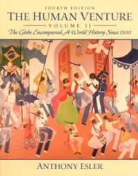 The Human Venture, Volume II: The Globe Encompassed--A World History Since 1500 (4th Edition)