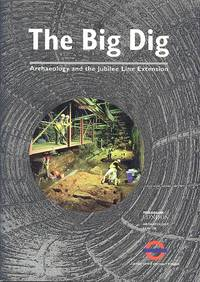 The Big Dig - Archaeology and the Jubilee Line Extension
