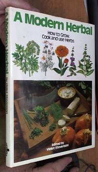 image of A Modern Herbal; How to Grow, Cook and Use Herbs