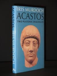 Acastos. Two Platonic Dialogues