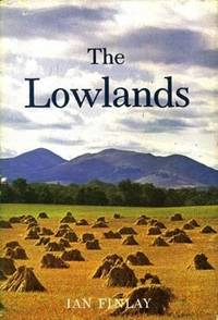 The Lowlands by  Ian Finlay - Hardcover - 1967 - from The Old Bookshelf and Biblio.com