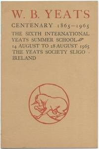 W.B. Yeats Centenary 1865-1865: The Sixth International Yeats Summer School, 14 August to 28 August 1965