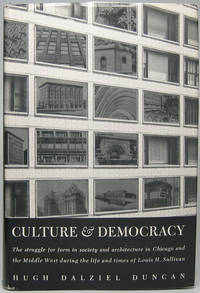Culture & Democracy: The Struggle for Reform in Society and Architecture in Chicago and the Middle West during the Life and Times of Louis H. Sullivan