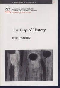 Trap of History: Understanding Korean Short Stories (Korea Research Monograph 25)