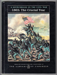 1863: The Crucial Year. A Sourcebook on the Civil War