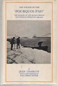 "The Voyage of the ""Pourquoi-Pas?"" The Journal of the Second French South  Polar Expedition, 1908-1910"