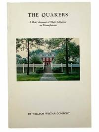 The Quakers: A Brief Account of Their Influence on Pennsylvania (Pennsylvania History Studies, No.2)