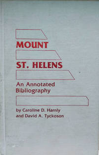 Mount St. Helens:  An Annotated Bibliography