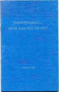 Dandenong - From Slab Hut To City.