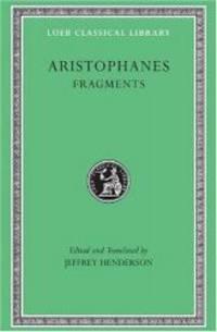 Aristophanes, V, Fragments (Loeb Classical Library No. 502)