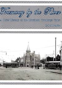 image of Tramway By the River: A Brief History of the Hawthorn Tramways Trust
