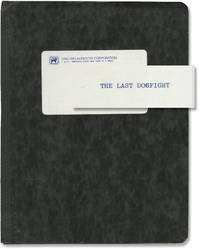 image of The Last Dogfight (Original screenplay for an unproduced film)