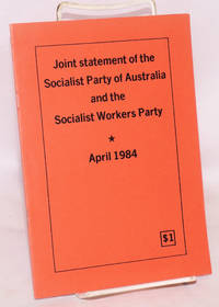Joint statement of the Socialist Party of Australia and the Socialist Workers Party.  April 1984