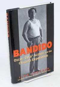 Bandido; Oscar Zeta Acosta and the Chicano experience