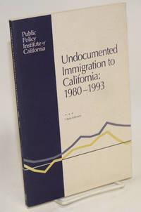 Undocumented Immigration to California: 1980-1993