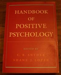 Handbook of Positive Psychology by  C. R. (ed) Snyder - Paperback - 2005 - from Defunct Books and Biblio.com