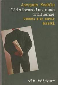 L'information sous influence: Comment s'en sortir : essai (French Edition)