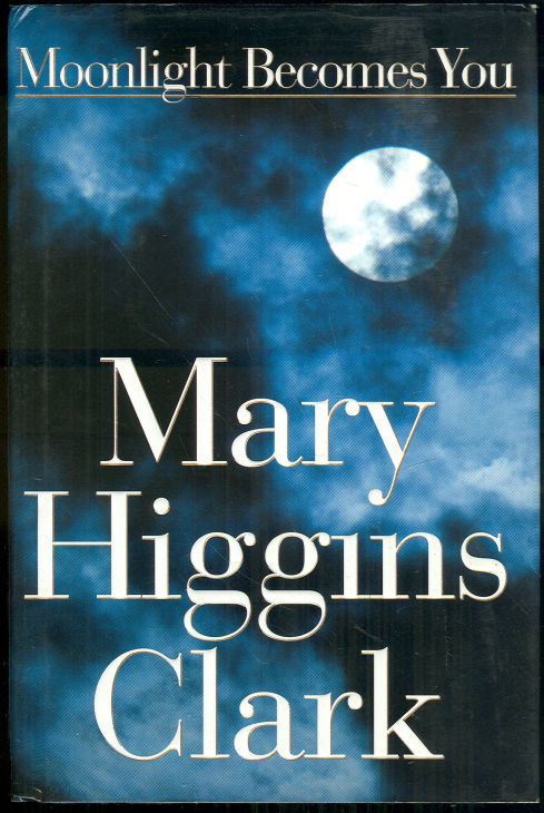 MOONLIGHT BECOMES YOU, Clark, Mary Higgins