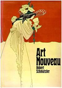 ART NOUVEAU by  ROBERT SCHMUTZLER - First  Edition - 1978 - from BOOKLOVERS PARADISE (SKU: 010878)