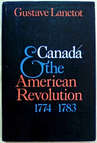 Canada & the American Revolution 1774-1783