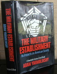 The Military Establishment: Its Impacts on American Society