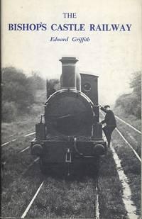 The Bishop's Castle Railway, Shropshire, 1865-1935
