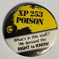 image of XP 252 / Poison / What's in this stuff? We demand the right to know [pinback button]