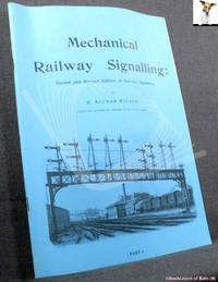image of Mechanical Railway Signalling Part 1: Second & Revised Edition of Railway Signalling