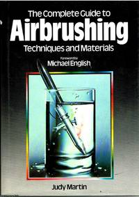 The Complete Guide to Airbrushing Techniques and Materials