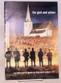 image of For God and Ulster: an alternative guide to the loyal orders