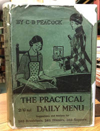 image of The Practical Daily Menu. Suggestions and Recipes for 365 Breakfasts, 365  Dinners, 365 Suppers