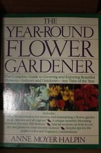 The Year-Round Flower Gardener