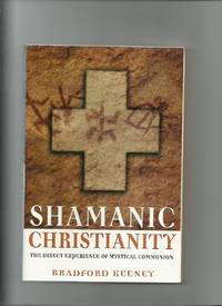Shamanic Christianity, the Direct Experience of Mystical Communion