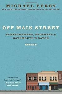Off Main Street: Barnstormers, Prophets, and Gatemouth's Gator: Essays