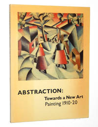 Abstraction: Towards a New Art, Painting 1910-20