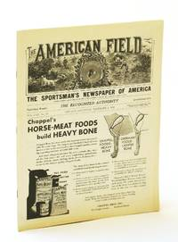 The American Field - The Sportsman's Newspaper [Magazine] of America, December [Dec.) 9, 1933, Vol. CXX, No. 49 - National and Southland Clubs' Trials / A Buffalo Hunt Sixty Years Ago