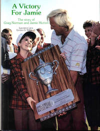 A Victory For Jamie: The Story of Greg Norman and Jamie Hutton