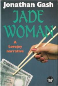 Jade Woman : A Lovejoy Narrative by  Jonathan Gash - First Edition - 1988 - from Caerwen Books (SKU: 013158)