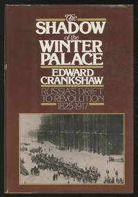 image of The Shadow of the Winter Palace: Russia's Drift to Revolution, 1825-1917