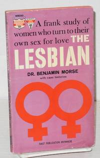 The lesbian; a frank, revealing study of women who turn to their own sex for love