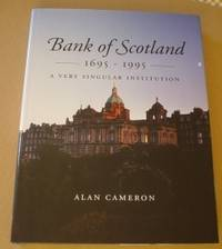 Bank of Scotland, 1695-1995: A Very Singular Institution
