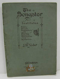 The Songster for Institutes Public Private Preparatory and Military Schools