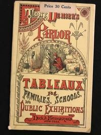 image of Parlor Tableaux; or Animated Pictures for the Use of Families, Schools, and Public Exhibitins.