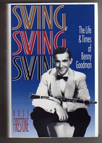SWING, SWING, SWING.  The Life & Times of Benny Goodman