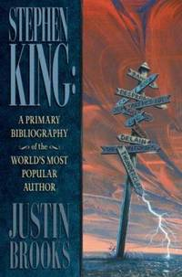 Stephen King : A Primary Bibliography of the World's Most Popular Author