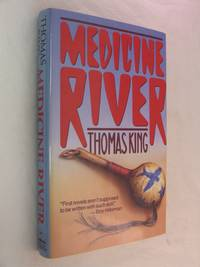 an analysis of the novel medicine river by thomas king Free essay: medicine river i enjoyed the book medicine river, by thomas king as well as the movie, which was based on the book although there were profound.