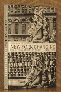 NEW YORK CHANGING, REVISITING BERENICE ABBOTT'S NEW YORK