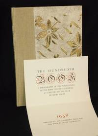 The Hundredth Book, A Bibliography of the Publications of The Book Club of California & A History of The Club