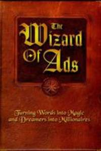 The Wizard of Ads : Turning Words into Magic and Dreamers into Millionaires
